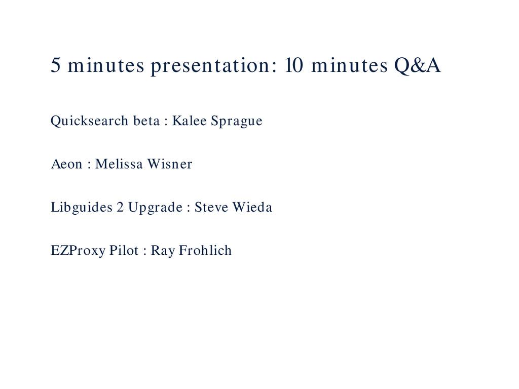 5 minutes presentation: 10 minutes Q&A Quicksea...