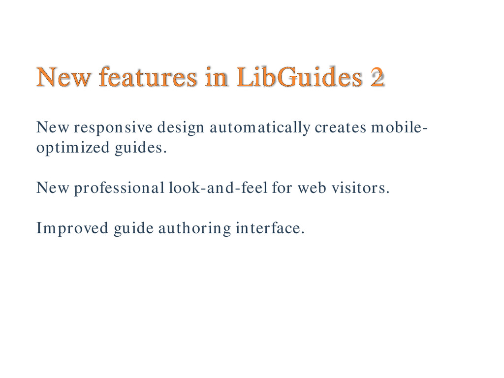 New features in LibGuides 2 New responsive desi...