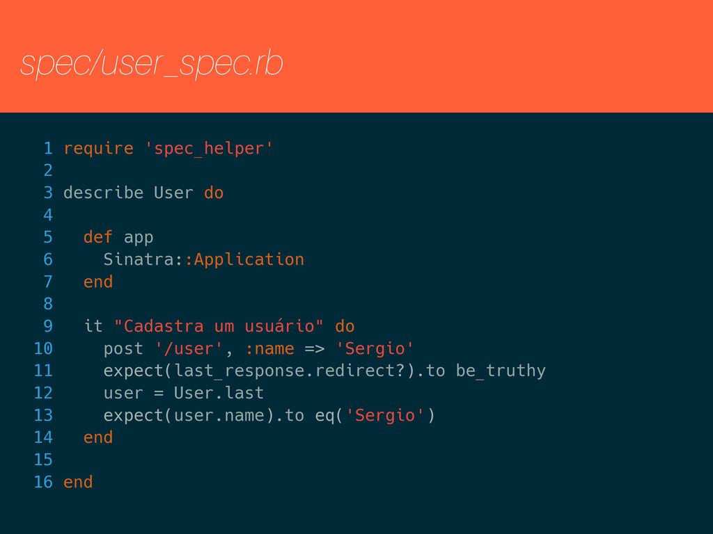 spec/user_spec.rb 1 require 'spec_helper' 2 3 d...