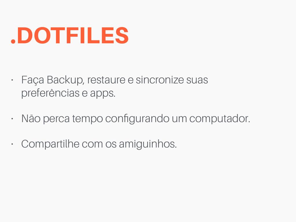 .DOTFILES • Faça Backup, restaure e sincronize ...