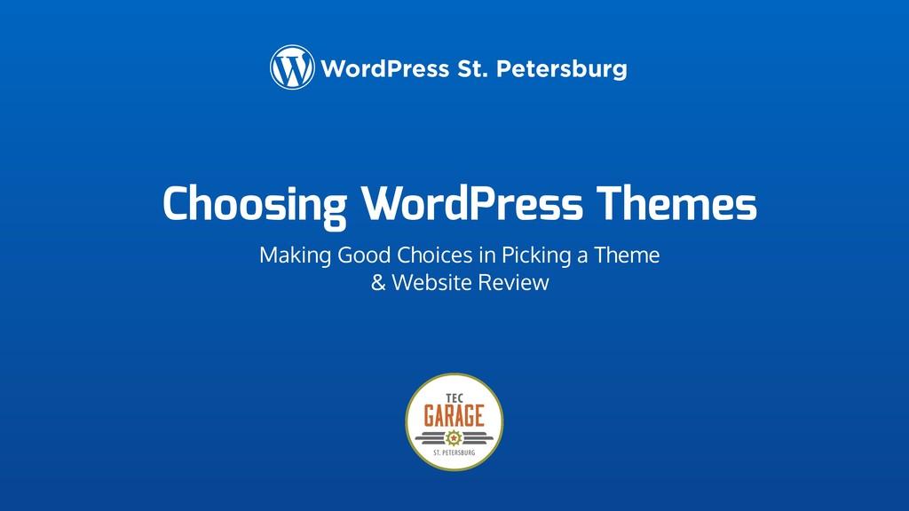 Choosing WordPress Themes Making Good Choices i...