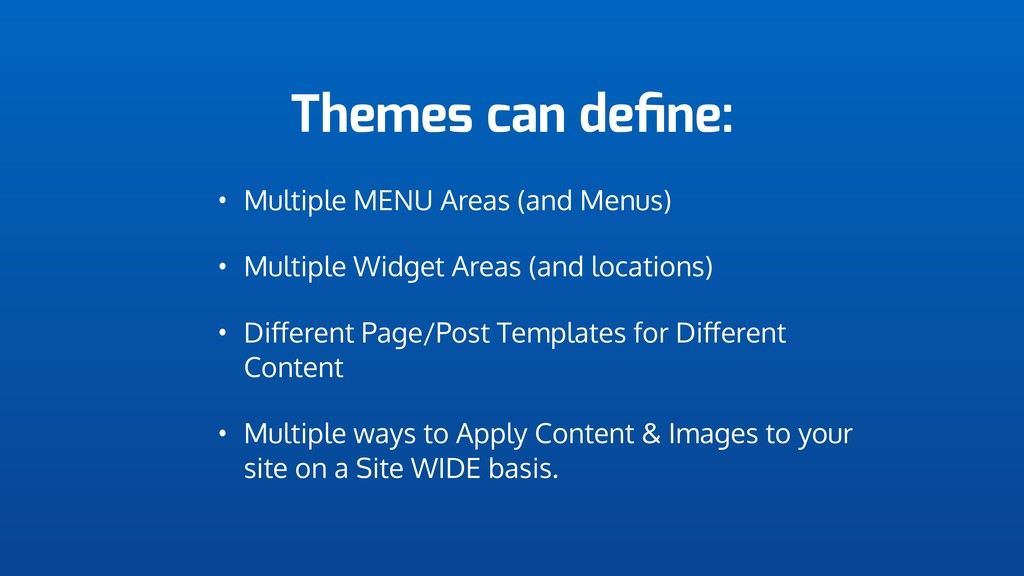 Themes can define: • Multiple MENU Areas (and Me...