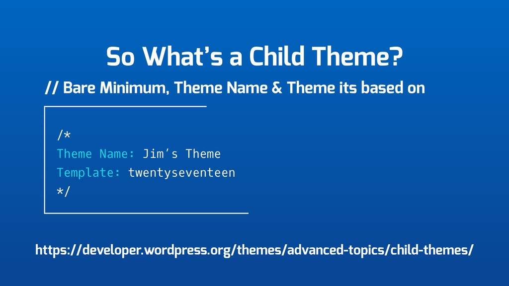 So What's a Child Theme? // Bare Minimum, Theme...