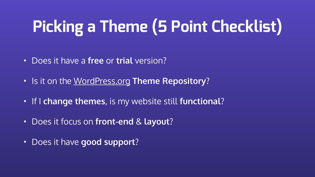 Picking a Theme (5 Point Checklist) • Does it h...