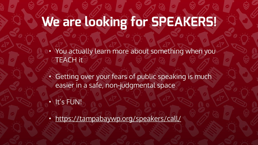 We are looking for SPEAKERS! • You actually lea...