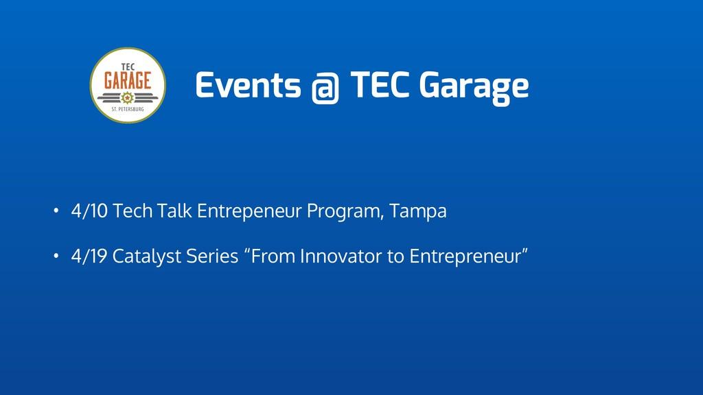 Events @ TEC Garage • 4/10 Tech Talk Entrepeneu...