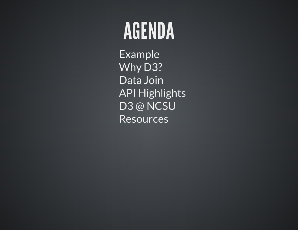 AGENDA Example Why D3? Data Join API Highlights...