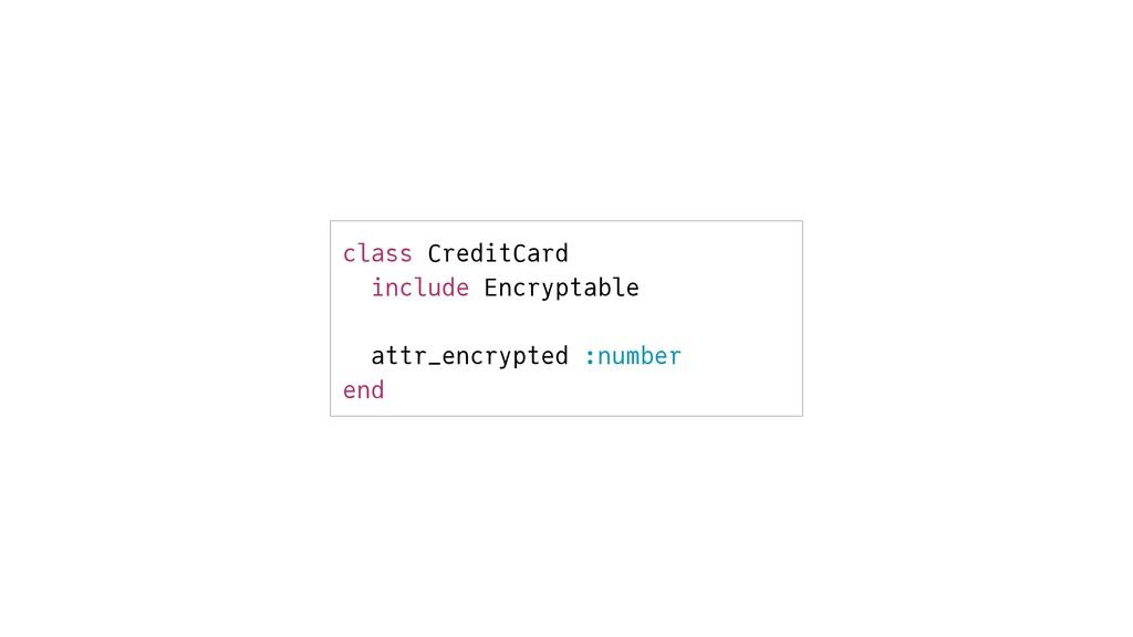 class CreditCard   include Encryptable   attr_e...