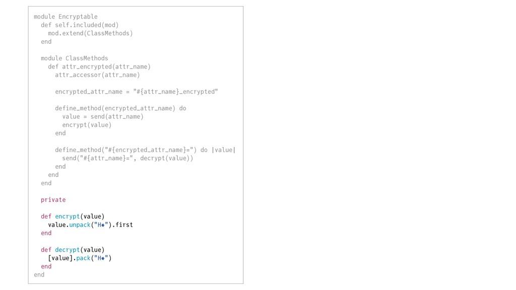 module Encryptable   def self.included(mod)   m...