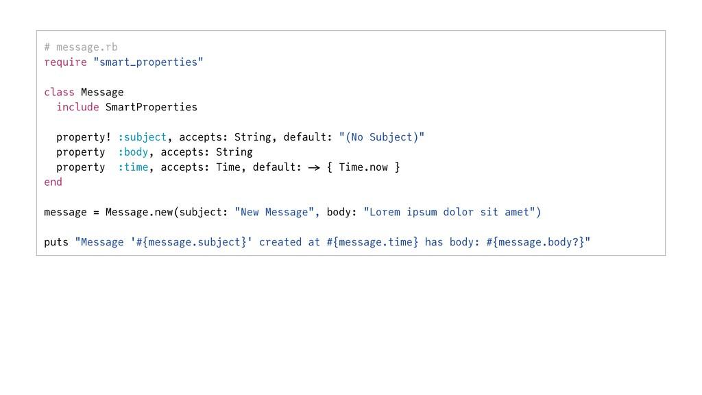 "# message.rb   require ""smart_properties""   cla..."