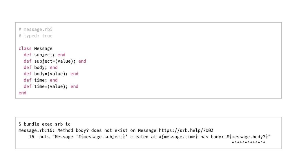 $ bundle exec srb tc   message.rb:15: Method bo...