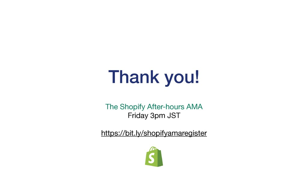 Thank you! The Shopify After-hours AMA  Friday ...