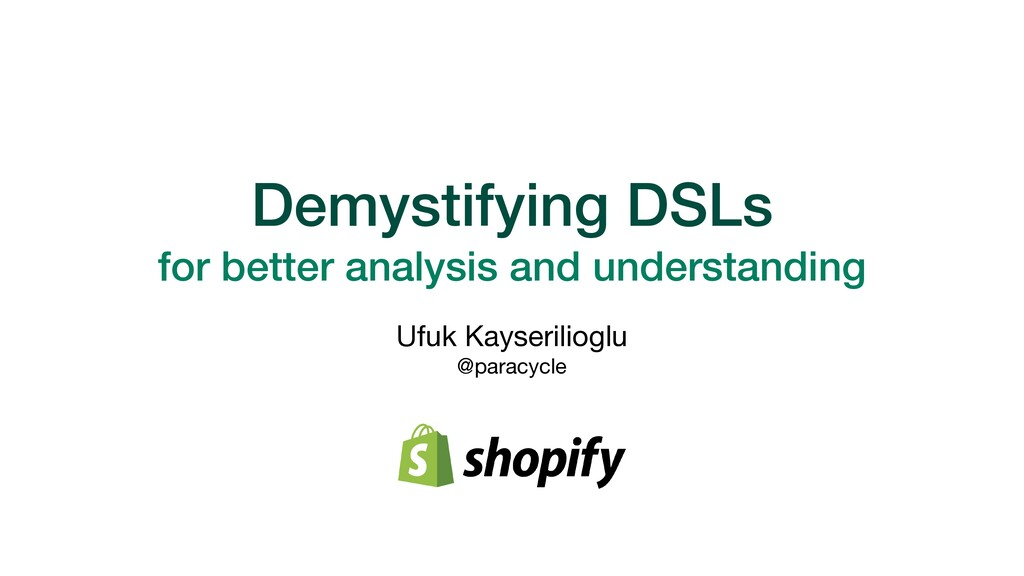 Demystifying DSLs   for better analysis and und...