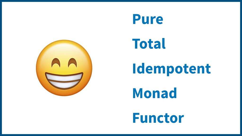 Pure Total Idempotent Monad Functor