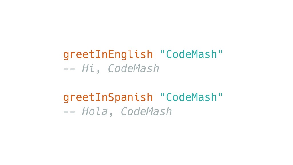 "greetInEnglish ""CodeMash"" -- Hi, CodeMash greet..."