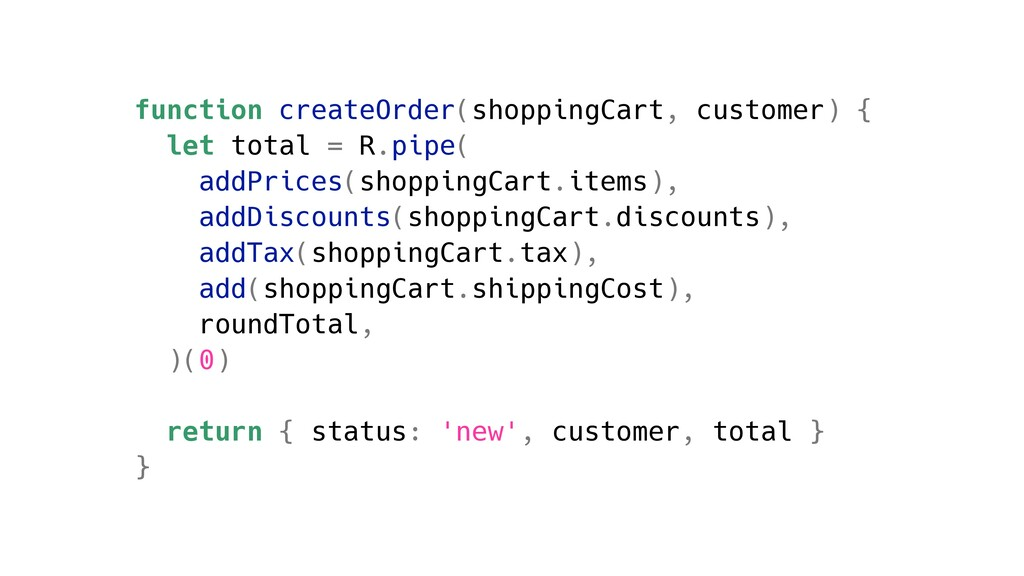 function createOrder(shoppingCart, customer) { ...