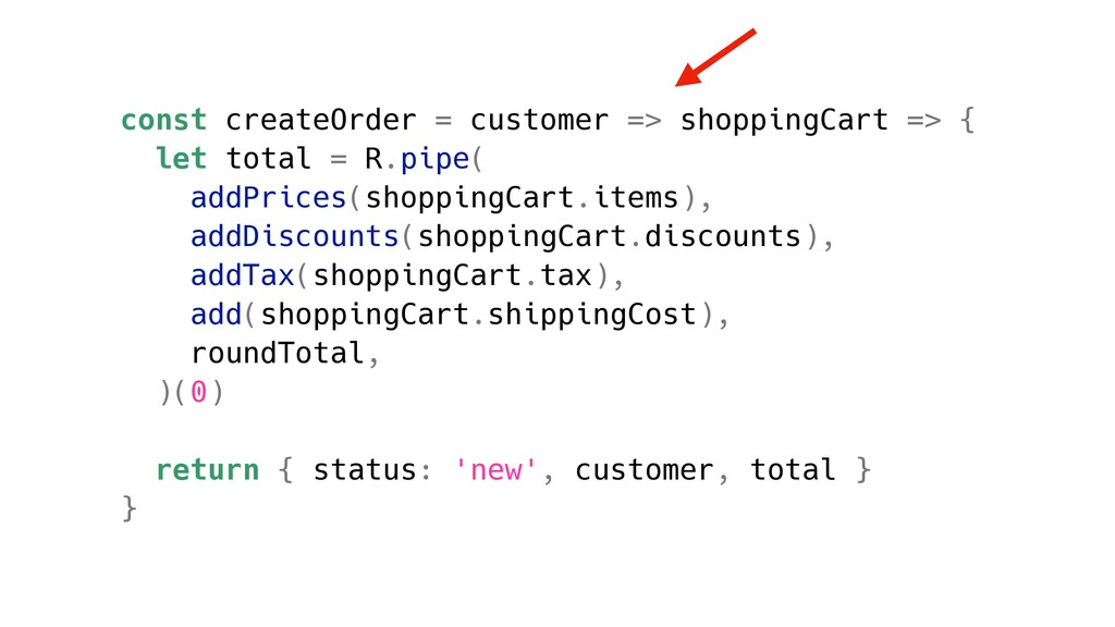const createOrder = customer => shoppingCart =>...