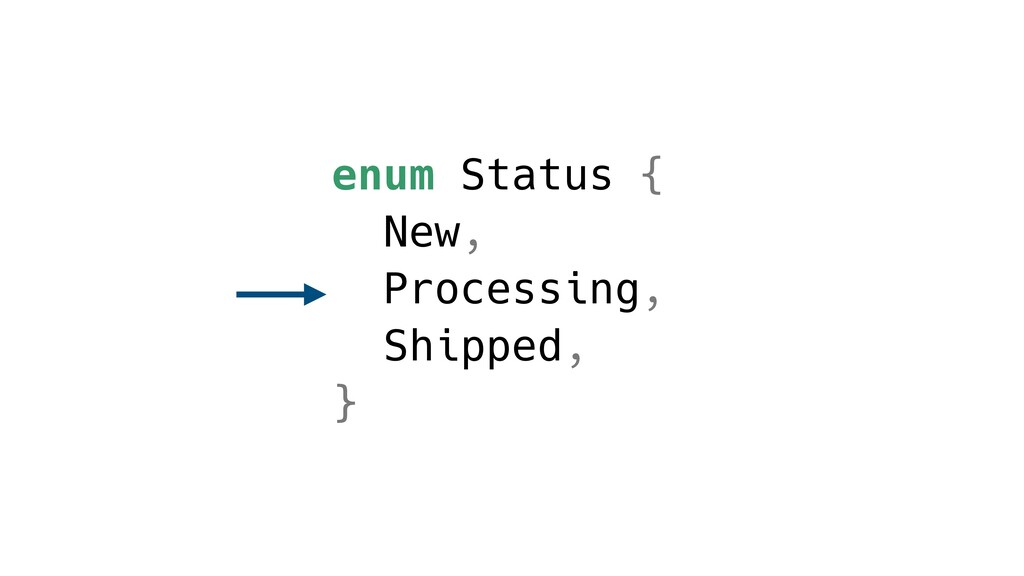 enum Status { New, Processing, Shipped, }