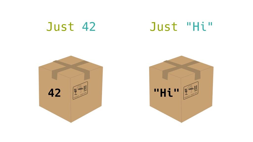 """42 Just 42 """"Hi"""" Just """"Hi"""""""