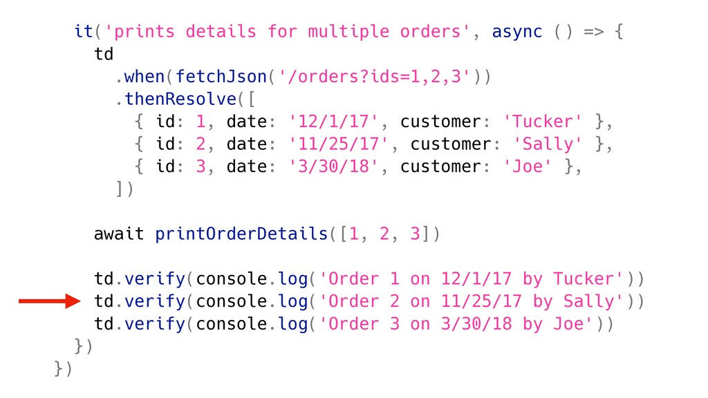 it('prints details for multiple orders', async ...