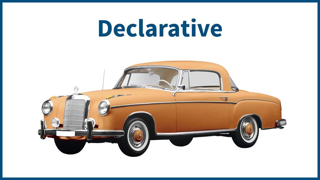 Declarative