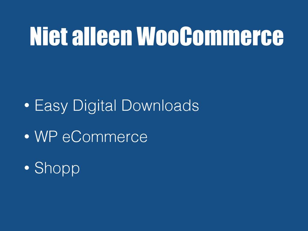 Niet alleen WooCommerce • Easy Digital Download...