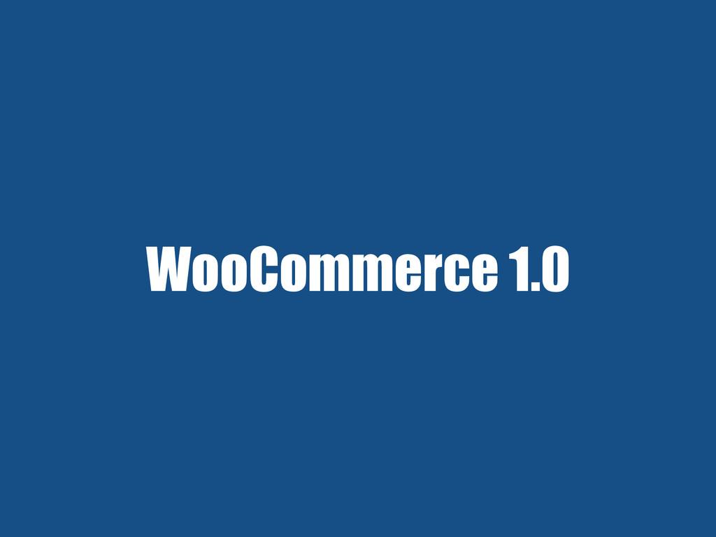 WooCommerce 1.0