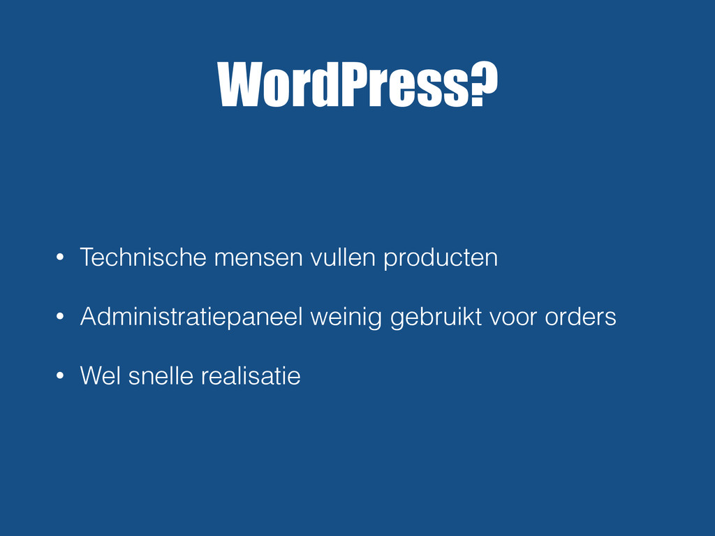 WordPress? • Technische mensen vullen producten...