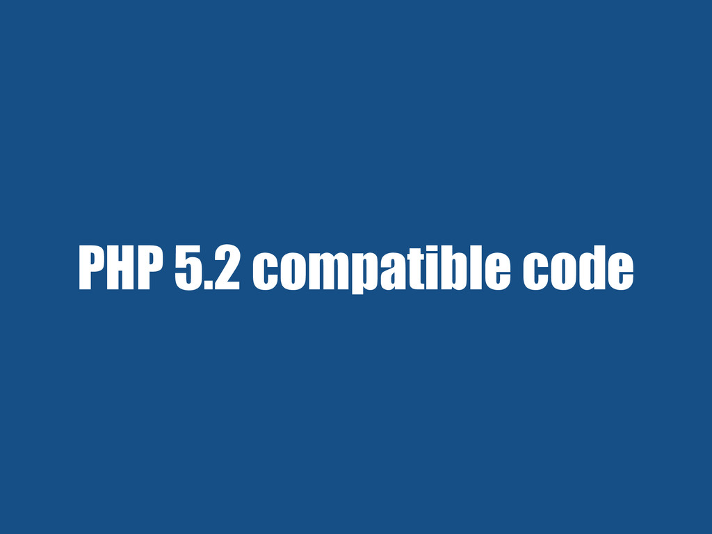 PHP 5.2 compatible code