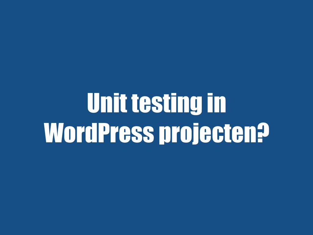 Unit testing in WordPress projecten?