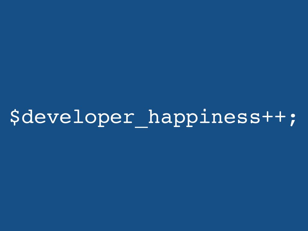 $developer_happiness++;
