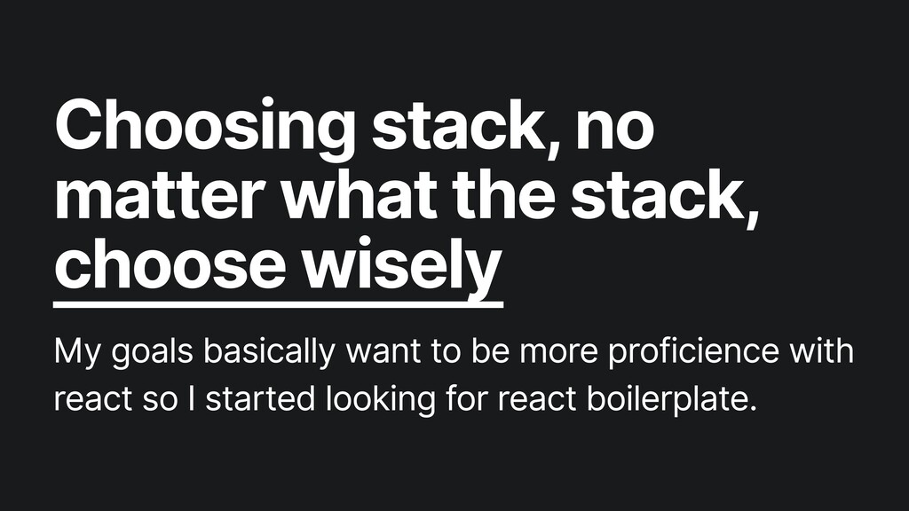 Choosing stack, no matter what the stack, choos...