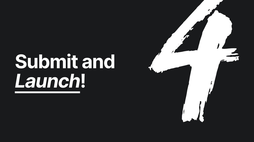 Submit and  Launch!