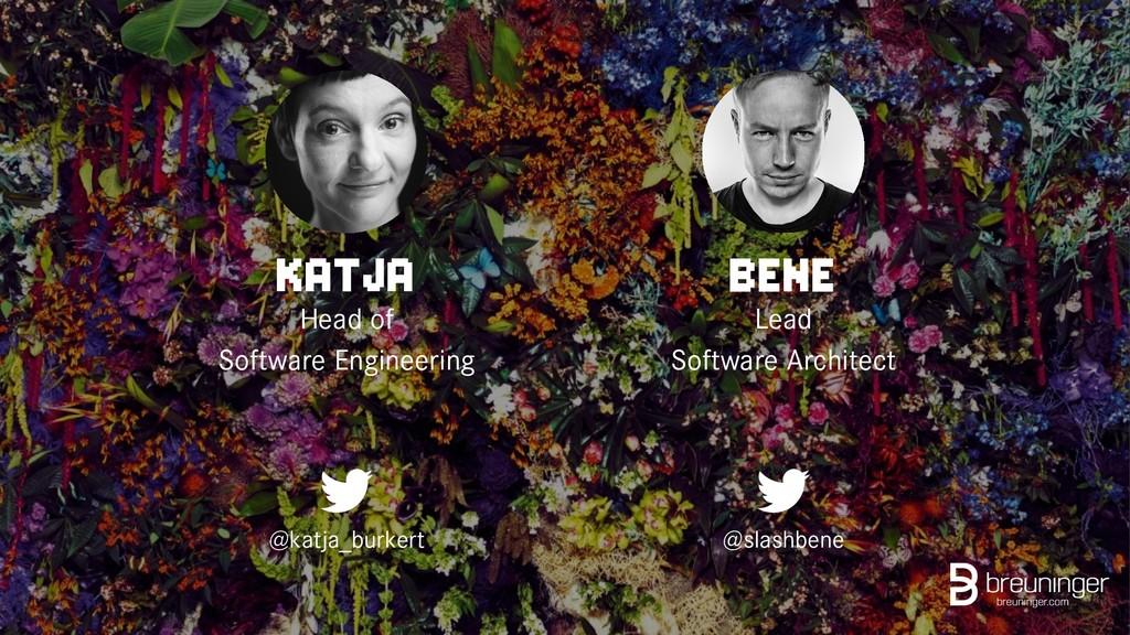 KATJA Head of Software Engineering @katja_burke...