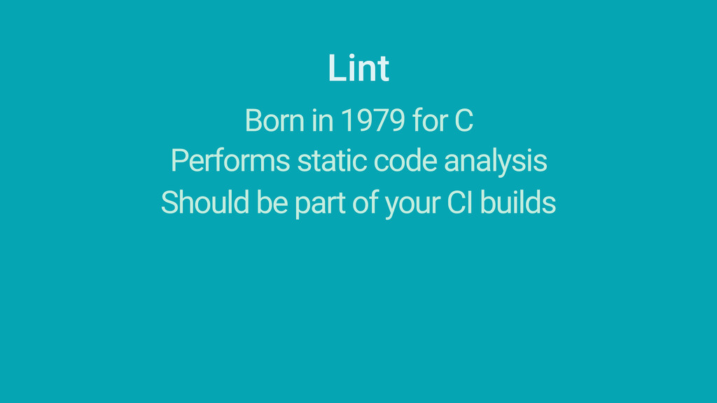 Lint Born in 1979 for C Performs static code an...