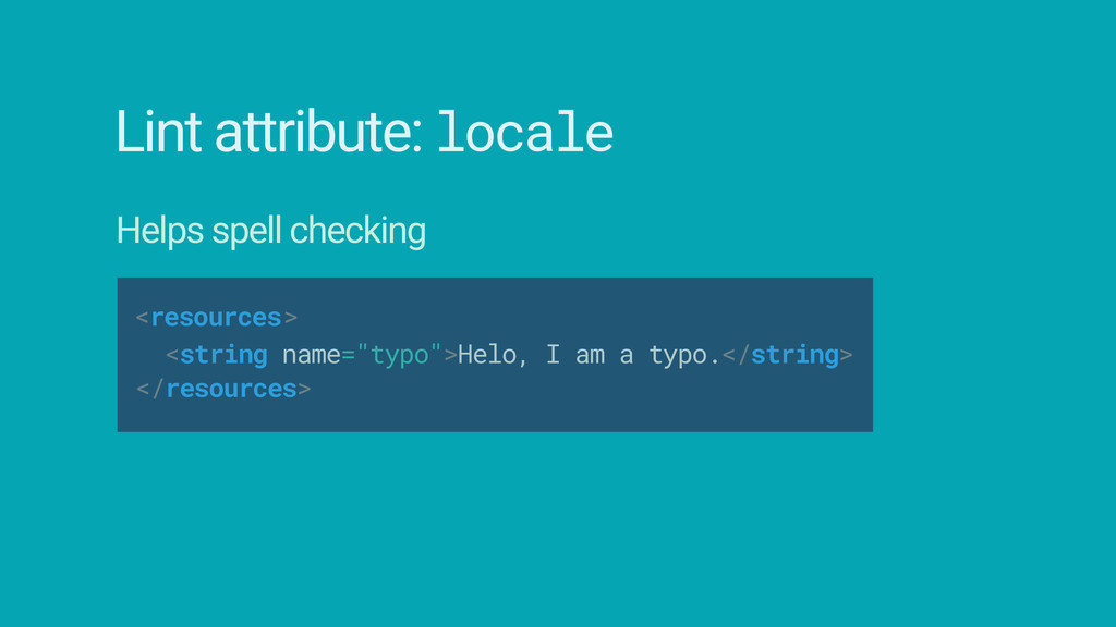 <resources Lint attribute: locale Helps spell c...