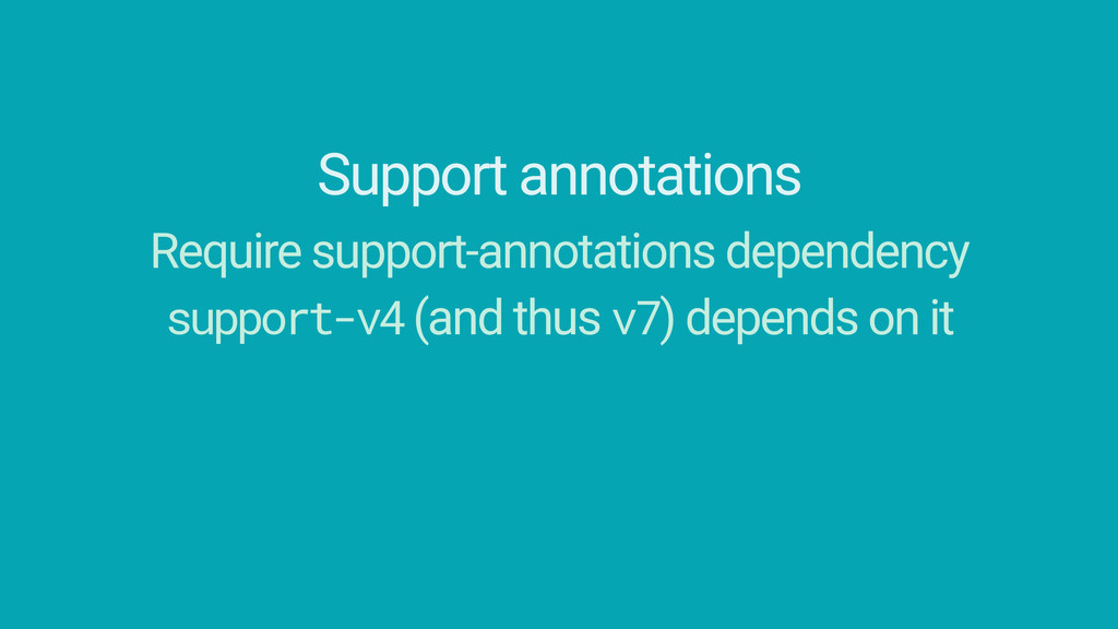 Support annotations Require support-annotations...