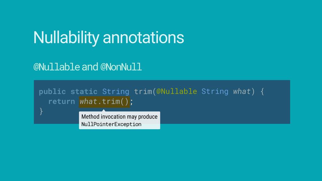 Nullability annotations @Nullable and @NonNull ...