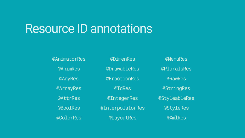 Resource ID annotations @AnimatorRes @AnimRes @...
