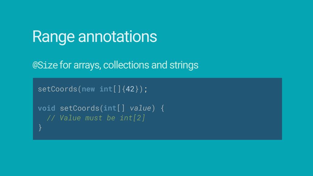 Range annotations setCoords(new int[]{42});  v...