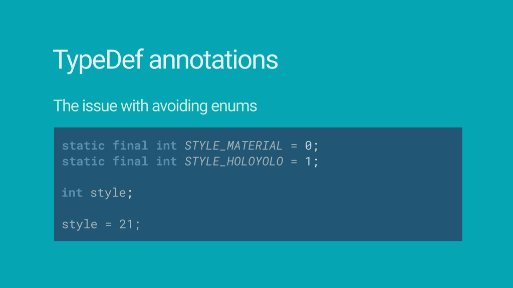 int style; TypeDef annotations The issue with a...