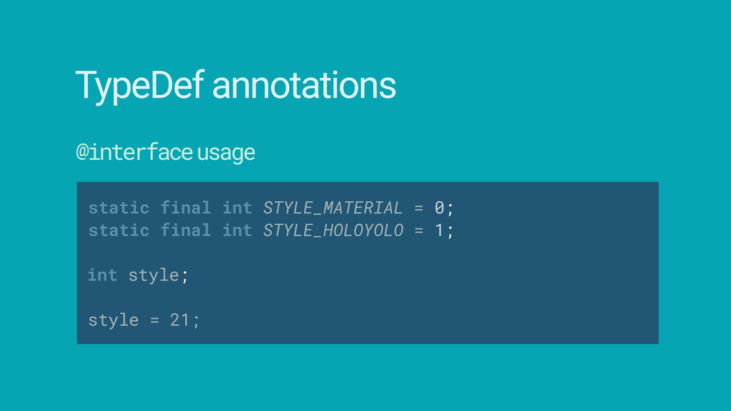 style = 21; TypeDef annotations @interface usag...