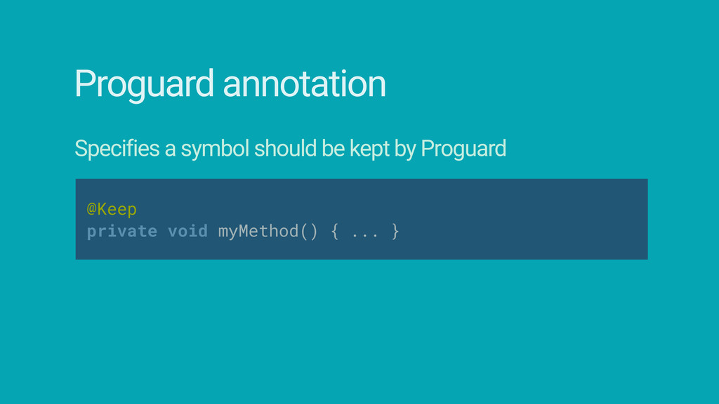 Proguard annotation Specifies a symbol should b...