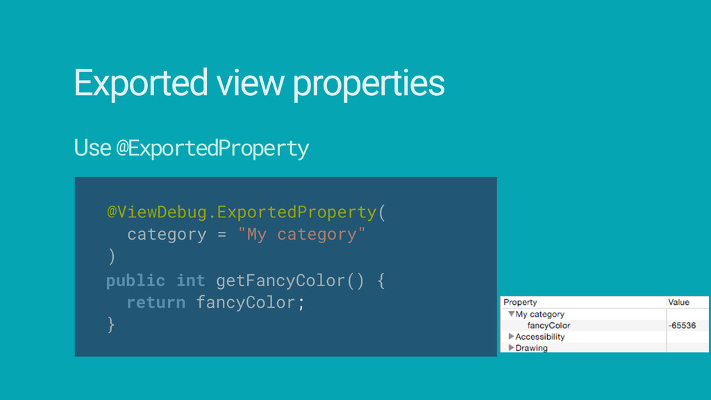Exported view properties Use @ExportedProperty ...