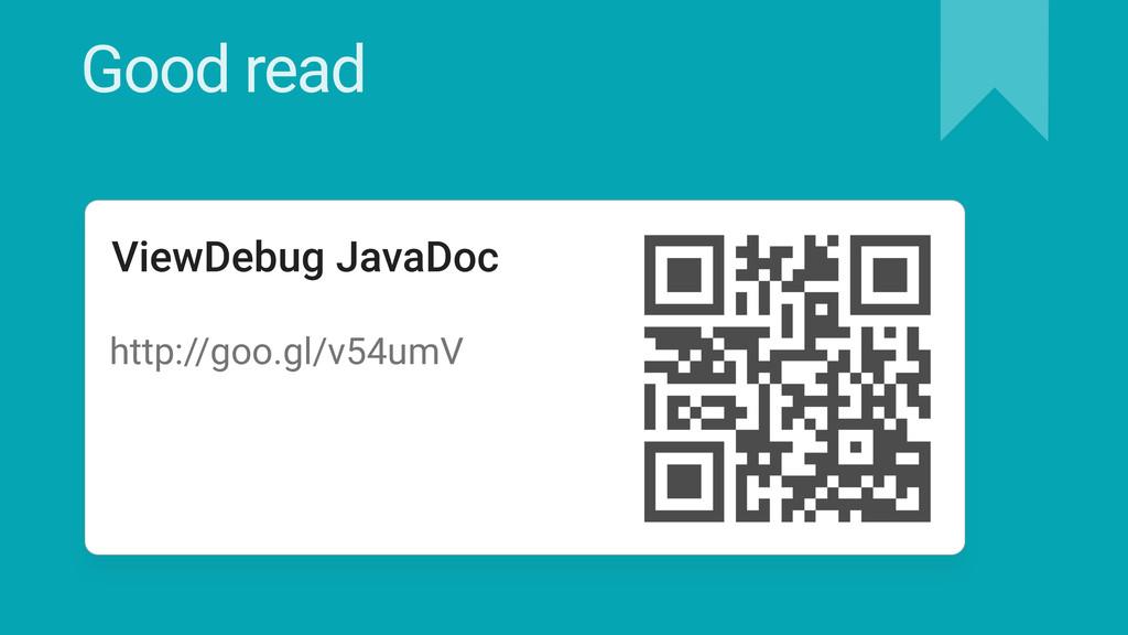 Good read ViewDebug JavaDoc http://goo.gl/v54umV