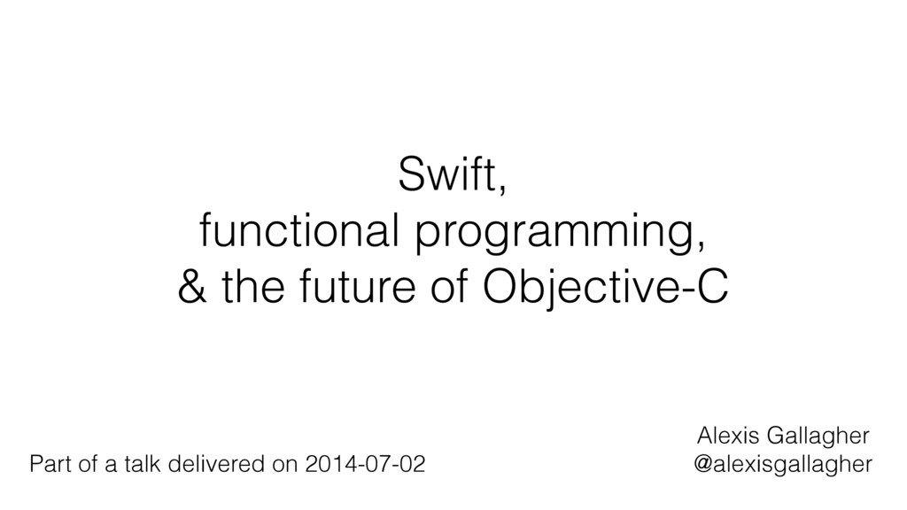 Swift, functional programming, & the future of ...