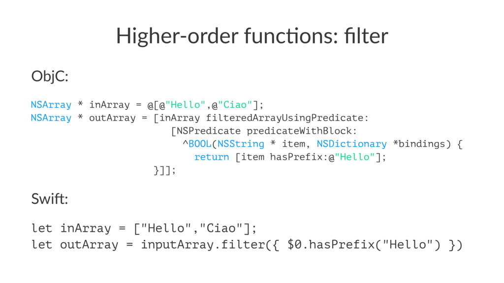 Higher'order*func/ons:*filter ObjC: NSArray * in...