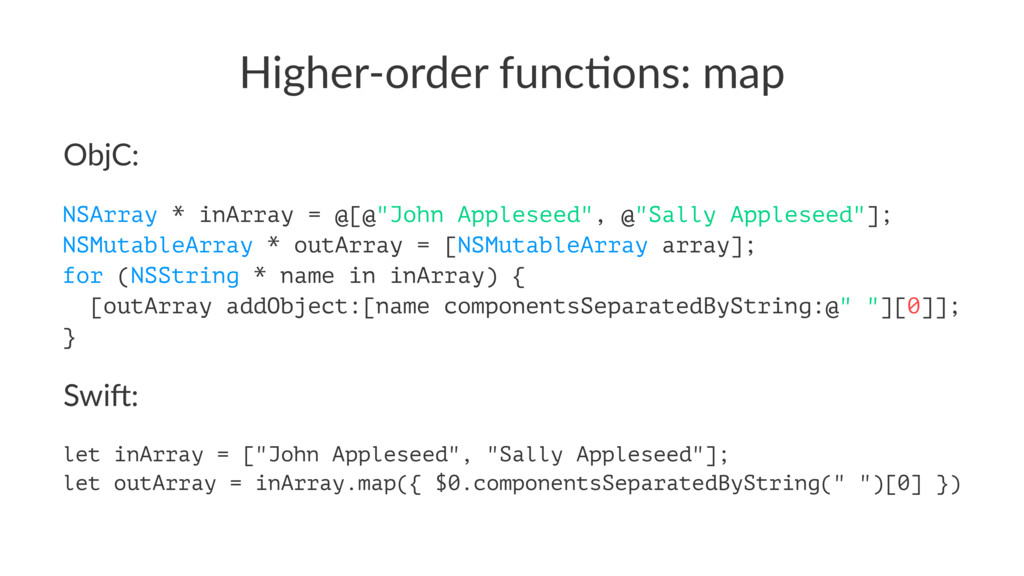 Higher'order*func/ons:*map ObjC: NSArray * inAr...