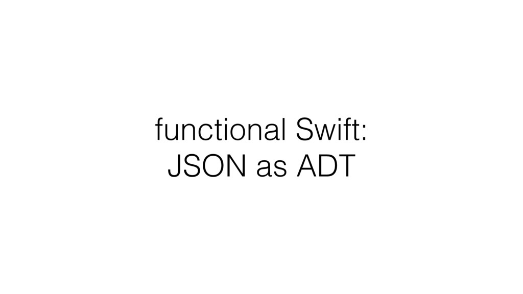 functional Swift:  JSON as ADT