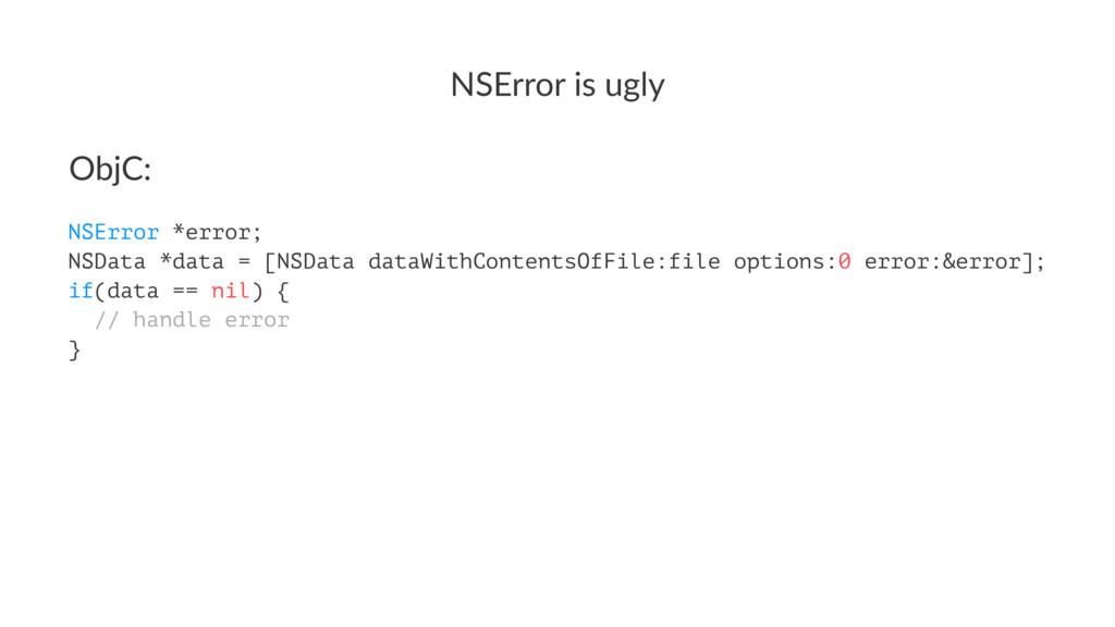 NSError&is&ugly ObjC: NSError *error; NSData *d...